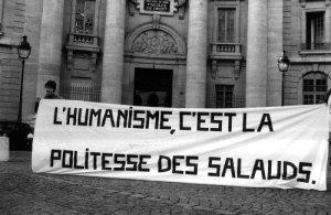 L'humanisme, c'est la politesse des salauds