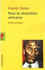 Fanon Pour la Revolution africaine